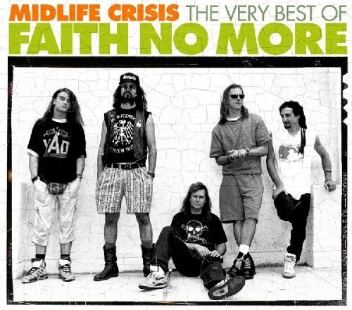 Faith No More - Midlife Crisis: The Very Best Of Faith No More - Zortam Music