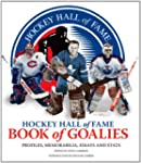 Hockey Hall of Fame Book of Goalies:...