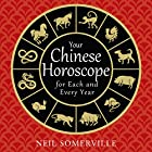 Your Chinese Horoscope for Each and Every Year Hörbuch von Neil Somerville Gesprochen von: Helen Keeley