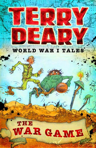 Terry Deary - The War Game (World War I Tales)