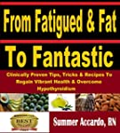 From Fatigued & Fat To Fantastic: Cli...