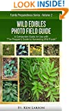 """Wild Edibles Photo Field Guide: For use with  """"The Prepper's Guide to Harvesting Wild Foods"""""""