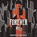 The Forever Watch (       UNABRIDGED) by David Ramirez Narrated by Helen Johns