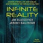 Infinite Reality: Avatars, Eternal Life, New Worlds, and the Dawn of the Virtual Revolution Hörbuch von Jim Blascovich, Jeremy Bailenson Gesprochen von: John Pruden