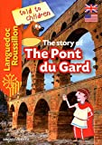 Estelle Vidard The story of The Pont du Gard