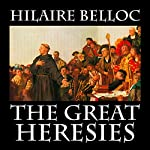 The Great Heresies | Hilaire Belloc