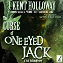 The Curse of One-Eyed Jack: A Dark Hollows Mystery (       UNABRIDGED) by J. Kent Holloway Narrated by Katherine Joan Taylor