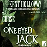 The Curse of One-Eyed Jack: A Dark Hollows Mystery | J. Kent Holloway