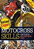 Motocross Skills: How to Be an Ace Motocross Rider (Instant Expert)
