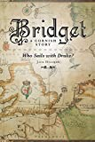 img - for Bridget - A Cornish Story: Who Sails with Drake? book / textbook / text book