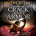 There's a Crack in Your Armor: Key Strategies to Stay Protected and Win Your Spiritual Battles Hörbuch von Perry Stone Gesprochen von: Brandon Batchelar