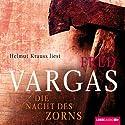 Die Nacht des Zorns Audiobook by Fred Vargas Narrated by Helmut Krauss