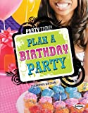 img - for Plan a Birthday Party (Party Time!) book / textbook / text book