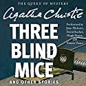 Three Blind Mice and Other Stories (       UNABRIDGED) by Agatha Christie Narrated by Joan Hickson, Hugh Fraser, David Suchet, Simon Vance