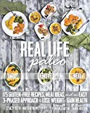 Real Life Paleo: Recipes, Meals, and Practical Tips That Follow an Easy Three-Phased Approach to Health