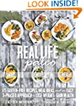 Real Life Paleo: Recipes, Meals, and...