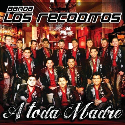Banda Los Recoditos - A Toda Madre (Disco 2011)
