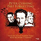 Peter Cushing: Past Forgetting Peter Cushing