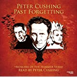 Peter Cushing: Past Forgettingby Peter Cushing