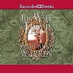 The Wife Trap: A Novel | Tracy Anne Warren
