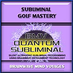 Subliminal Golf Mastery - Silent Ultrasonic Track