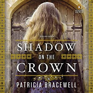 Shadow on the Crown: A Novel | [Patricia Bracewell]