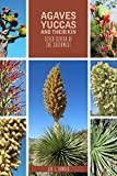 Jon L. Hawker Agaves, Yucca, and Their Kin: Seven Genera of the Southwest (Grover E. Murray Studies in the American Southwest)