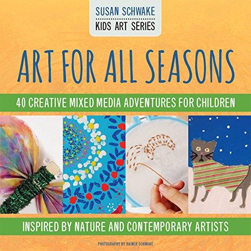Art for All Seasons: 40 Creative Adventures for Children (Kids Art)