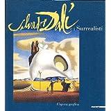 Salvador Dalì e i Surrealisti. L'opera grafica