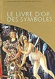 echange, troc Matilde Battistini, Lucia Impelluso - Le livre d'or des symboles