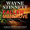 Fallen Mangrove: Jessie McDermitt Series Volume 5 Audiobook by Wayne Stinnett Narrated by Nick Sullivan