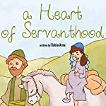 A Heart of Servanthood | Robin Arne