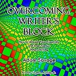 Overcoming Writer's Block: How to Unleash Your Creativity and Inner Genius When Writing | Adam Savage