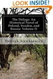 The Deluge: An Historical Novel of Poland, Sweden, and Russia: Volume II