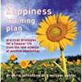 The Happiness Training Plan: practical strategies for a happier life from the new science of positive psychology