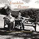 Franklin and Eleanor: An Extraordinary Marriage (       UNABRIDGED) by Hazel Rowley Narrated by Tavia Gilbert