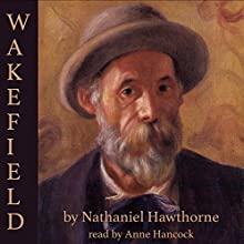 Wakefield Audiobook by Nathaniel Hawthorne Narrated by Anne Hancock