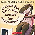¿Como dan las buenas noches los dinosaurios? [How Do Dinosaurs Say Good Night?] Audiobook by Jane Yolen Narrated by Sandra Colmenares