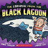 The Librarian From The Black Lagoon (Turtleback School & Library Binding Edition) (0613034600) by Mike Thaler