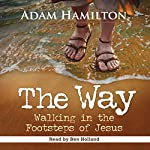 The Way: Walking in the Footsteps of Jesus | Adam Hamilton