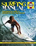 Surfing Manual: The essential guide to surfing in the UK and abroad (Haynes)