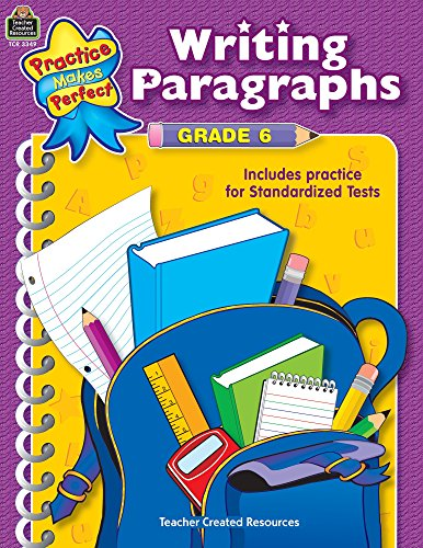 Writing Paragraphs, Grade 6 (Practice Makes Perfect (Teacher Created Materials))