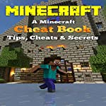 Minecraft: A Minecraft Cheat Book: Tips, Cheats & Secrets | S Daly
