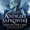 Lady of the Lake | Livre audio Auteur(s) : Andrzej Sapkowski, David French - translator Narrateur(s) : Peter Kenny