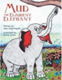 Mud the Eloquent Elephant