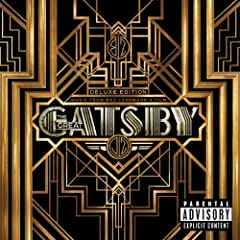 Music From Baz Luhrmann's Film The Great Gatsby (Deluxe Edition) [Explicit]