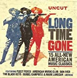 Uncut: Long Time Gone--15 All-New American Classics