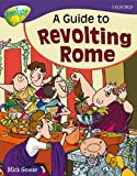 Oxford Reading Tree: Stage 11A: TreeTops More Non-Ffction: a Guide to Revolting Rome (0198461127) by Gowar, Mick