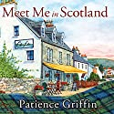 Meet Me in Scotland: Kilts and Quilts Series #2 Audiobook by Patience Griffin Narrated by Kirsten Potter