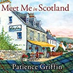 Meet Me in Scotland: Kilts and Quilts Series #2 | Patience Griffin
